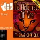 The Alchemists Of Vra audiobook by Thomas Corfield
