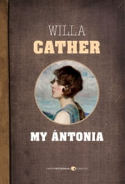 My Ántonia ebook by Willa Cather