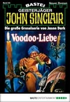 John Sinclair - Folge 0020 - Voodoo-Liebe ebook by Jason Dark