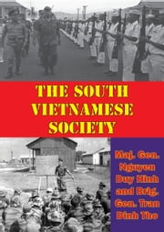 The South Vietnamese Society ebook by Maj. Gen. Nguyen Duy Hinh,Brig. Gen. Tran Dinh Tho
