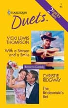 With a Stetson and a Smile & The Bridesmaid's Bet ebook by Vicki Lewis Thompson,Christie Ridgway