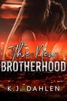 The New Brotherhood ebook by Kj Dahlen