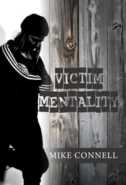 Victim Mentality (2 sermons) ebook by Mike Connell