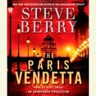 The Paris Vendetta - A Novel Áudiolivro by Steve Berry