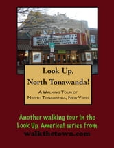 A Walking Tour of North Tonawanda, New York ebook by Doug Gelbert
