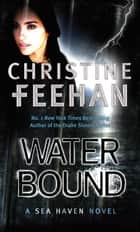 Water Bound - Number 1 in series ebook by Christine Feehan