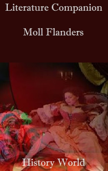 Literature Companion: Moll Flanders ebook by History World