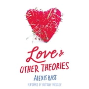 Love and Other Theories audiobook by Alexis Bass