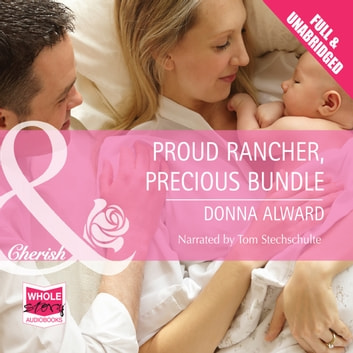 Proud Rancher, Precious Bundle audiobook by Donna Alward