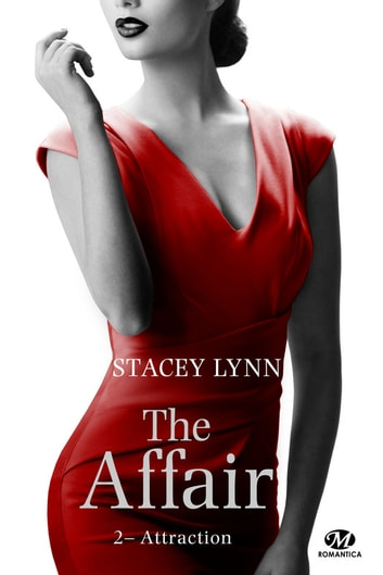 Attraction - The Affair, T2 eBook by Stacey Lynn