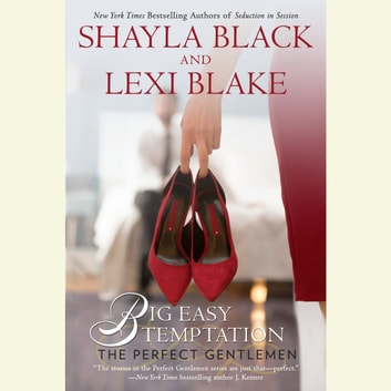 Big Easy Temptation - The Perfect Gentlemen audiobook by Shayla Black,Lexi Blake
