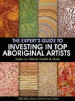 The Expert's Guide to Investing in Top Aboriginal Artists... Abie Loy, Minnie Pwerle & More:
