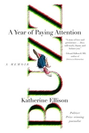 Buzz - A Year of Paying Attention ebook by Katherine Ellison