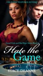 Hate the Game - BWWM Romance ebook by Stacy-Deanne