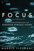 Focus ebook by Margie Fleurant