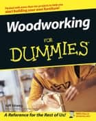 Woodworking For Dummies eBook by Jeff Strong
