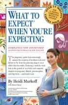 What to Expect When You're Expecting ebook by