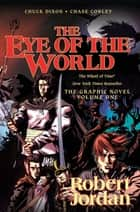 The Eye of the World: The Graphic Novel, Volume One ebook by Robert Jordan, Chuck Dixon, Chase Conley