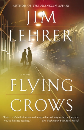 Flying Crows - A Novel ebook by Jim Lehrer