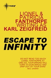 Escape to Infinity ebook by Karl Zeigfreid,Lionel Fanthorpe,Patricia Fanthorpe
