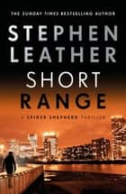 Short Range - The 16th Spider Shepherd Thriller ebook by Stephen Leather