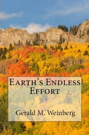 Earth's Endless Effort ebook by Gerald M. Weinberg