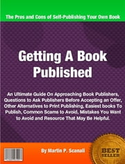 Getting A Book Published ebook by Martin P. Scanali