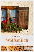 Wolfsmilch ebook by Jutta Mehler