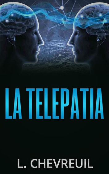 La Telepatia ebook by L. Chevreuil