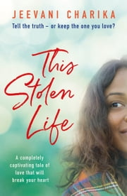 This Stolen Life - A completely captivating tale of love that will break your heart eBook by Jeevani Charika
