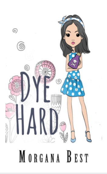 Dye Hard (Cozy Mystery Series) ebook by Morgana Best