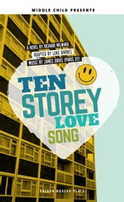 Ten Storey Love Song ebook by Luke  Barnes,Richard Milward