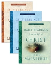 Daily Readings From the Life of Christ Volumes 1-3 ebook by John F. MacArthur Jr.