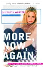 More, Now, Again - A Memoir of Addiction eBook by Elizabeth Wurtzel