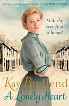 A Lonely Heart ebook by Kay Brellend