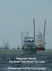 Deepwater Heroes: The Boats That Saved the Coast ebook by Gina Sanders