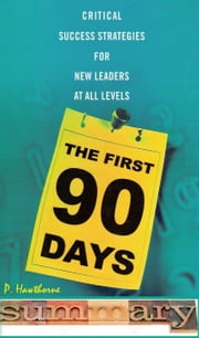 The First 90 Days Summary ebook by P Hawthorne