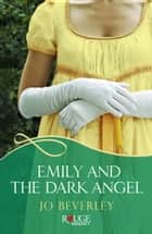 Emily and the Dark Angel: A Rouge Regency Romance ebook by