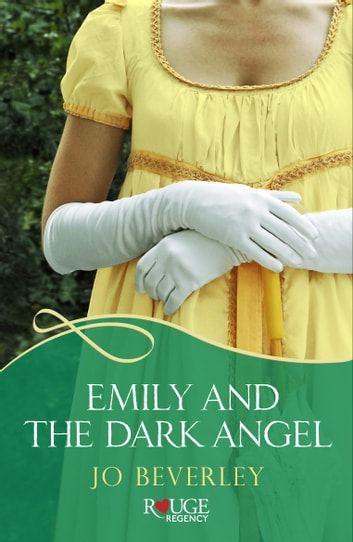 Emily and the Dark Angel: A Rouge Regency Romance eBook by Jo Beverley
