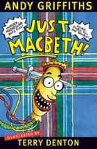 Just Macbeth ebook by Andy Griffiths, Terry Denton