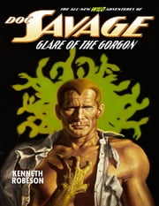 Doc Savage: Glare of the Gorgon ebook by Will Murray,Lester Dent,Kenneth Robeson