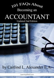 101 FAQs About Becoming an Accountant ebook by Caitlind L. Alexander