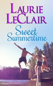 Sweet Summertime ebook by Laurie LeClair