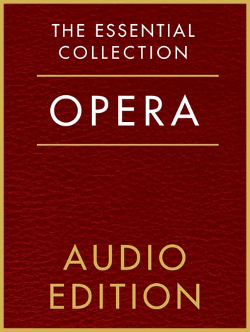The Essential Collection: Opera Gold ebook by Chester Music