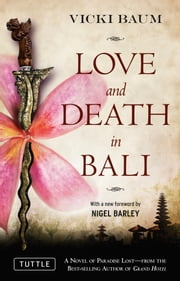 Love and Death in Bali ebook by Vicki Baum,Nigel Barley