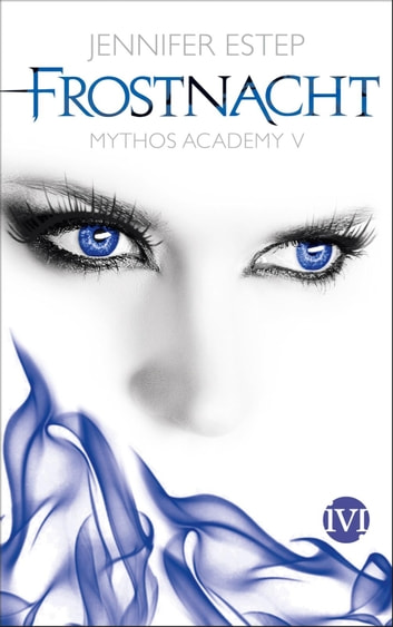 Frostnacht - Mythos Academy 5 ebook by Jennifer Estep