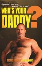 Who's Your Daddy? ebook by Eric Summers