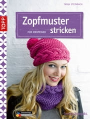 Zopfmuster stricken für Einsteiger - Start it! ebook by Tanja Steinbach