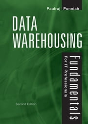 Data Warehousing Fundamentals for IT Professionals ebook by Paulraj Ponniah