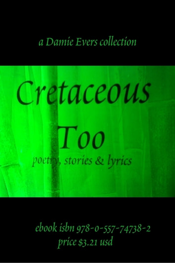 Cretaceous Too ebook by Damie Evers